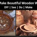How can I made Wooden Wall Clock DIY
