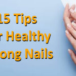 15 Tips for Healthy, Strong Nails